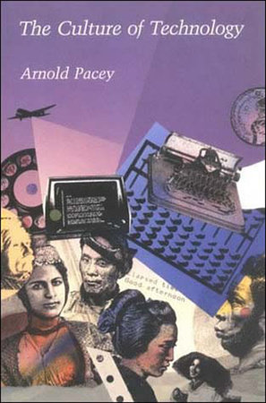 The Culture of Technology by Arnold Pacey