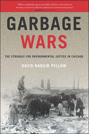 Garbage Wars by David Naguib Pellow