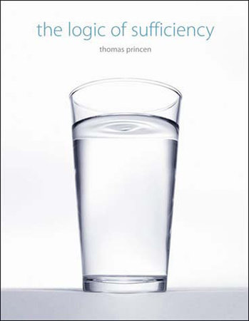 The Logic of Sufficiency by Thomas Princen