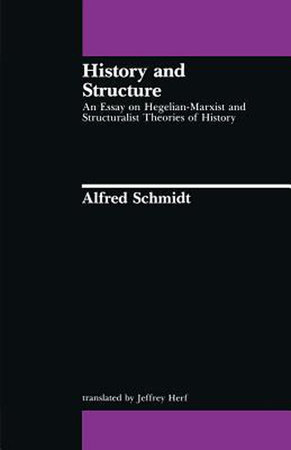 History and Structure by Alfred Schmidt