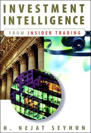 Investment Intelligence from Insider Trading by H. Nejat Seyhun