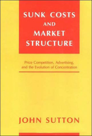 Sunk Costs and Market Structure by John Sutton