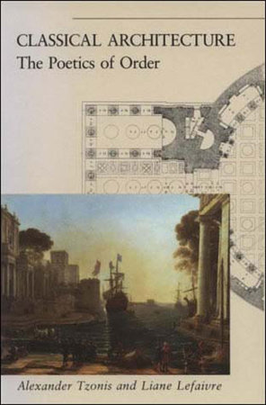 Classical Architecture by Alexander Tzonis and Liane Lefaivre