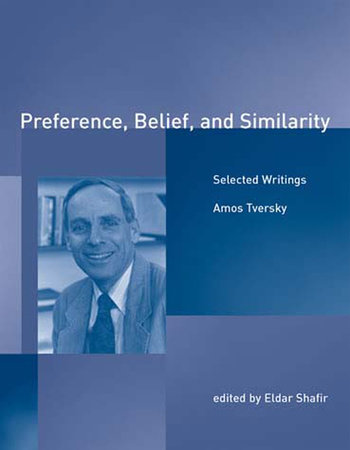 Preference, Belief, and Similarity by Amos Tversky