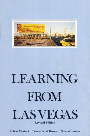 Learning From Las Vegas, revised edition by Robert Venturi, Denise Scott Brown and Steven Izenour