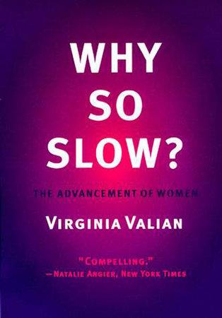 Why So Slow? by Virginia Valian