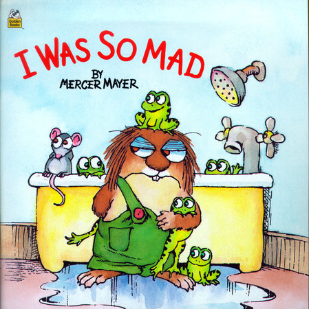 I Was So Mad (Little Critter) by Ron Miller