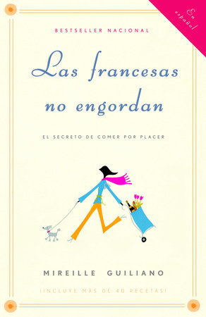 Las francesas no engordan by Mireille Guiliano