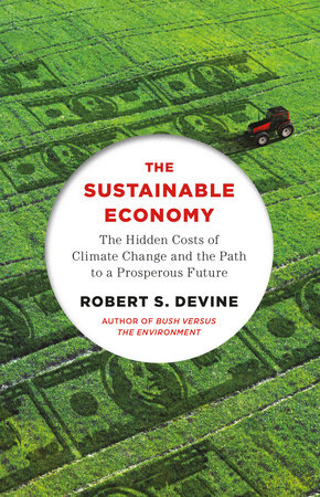 The Sustainable Economy by Robert S. Devine