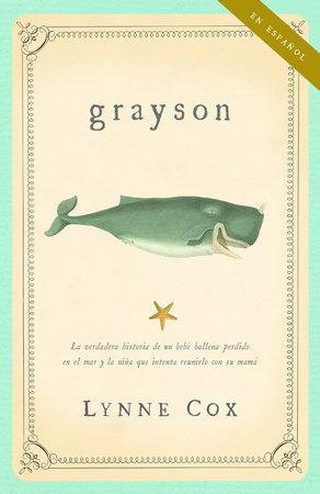 Grayson (ESPANOL) by Lynne Cox