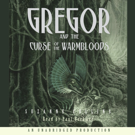 The Underland Chronicles Book Three: Gregor and the Curse of the Warmbloods by Suzanne Collins
