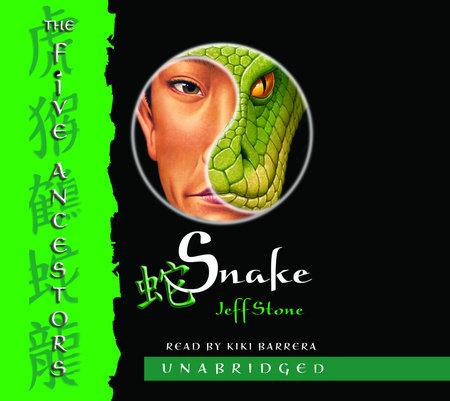 The Five Ancestors Book 3: Snake by Jeff Stone