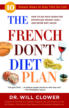 The French Don't Diet Plan by Dr. William Clower