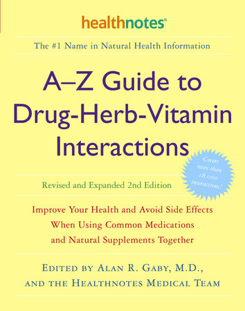 A-Z Guide to Drug-Herb-Vitamin Interactions Revised and Expanded 2nd Edition by