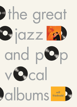 The Great Jazz and Pop Vocal Albums by Will Friedwald