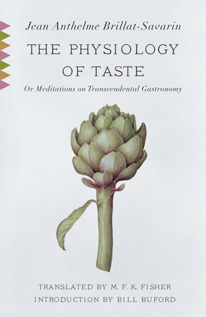 The Physiology of Taste by Jean Anthelme Brillat-Savarin