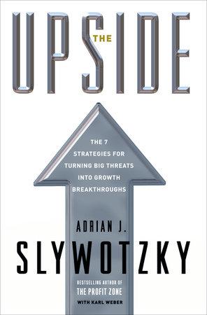 The Upside by Adrian J. Slywotzky and Karl Weber