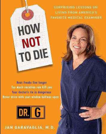 How Not to Die by Jan Garavaglia, M.D.