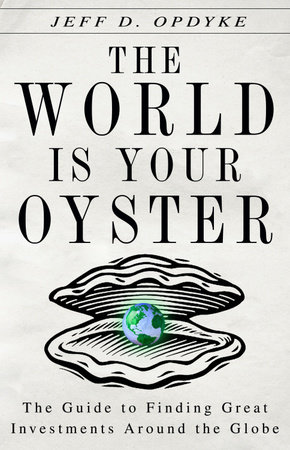 The World Is Your Oyster by Jeff D. Opdyke