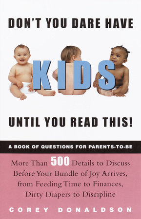 Don't You Dare Have Kids Until You Read This! by Corey Donaldson