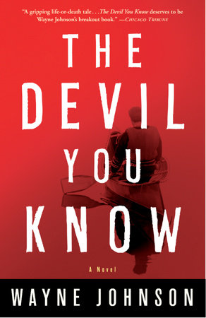 The Devil You Know by Wayne Johnson