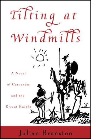 Tilting at Windmills by Julian Branston
