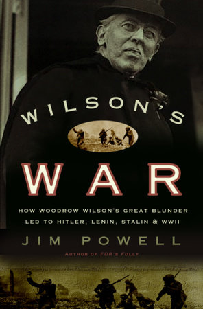 Wilson's War by Jim Powell