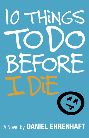 10 Things to Do Before I Die by Daniel Ehrenhaft