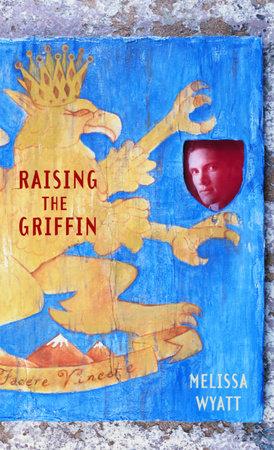 Raising the Griffin by Melissa Wyatt
