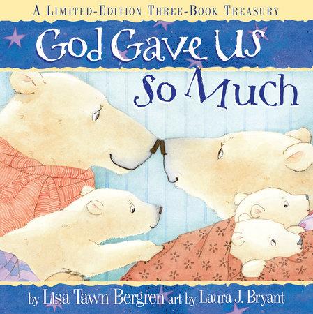 God Gave Us So Much by Lisa Tawn Bergren