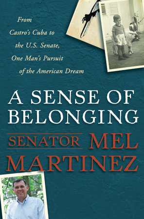 A Sense of Belonging by Mel Martinez