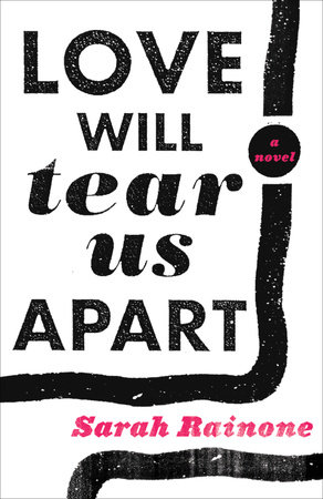 Love Will Tear Us Apart by Sarah Rainone