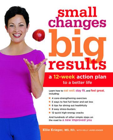 Small Changes, Big Results by Ellie Krieger and Kelly James-Enger