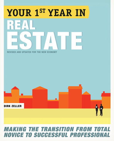 Your First Year in Real Estate, 2nd Ed. by Dirk Zeller