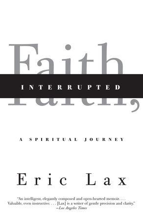 Faith, Interrupted by Eric Lax