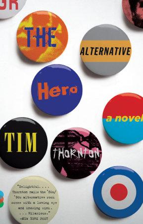 The Alternative Hero by Tim Thornton