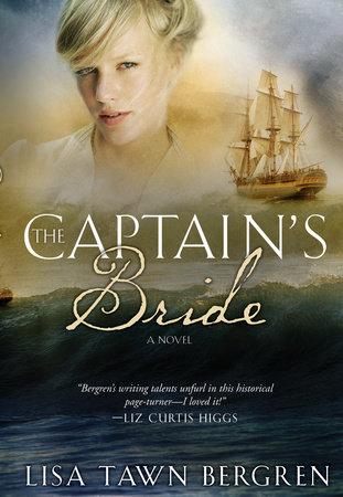 The Captain's Bride by Lisa Tawn Bergren