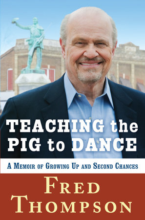 Teaching the Pig to Dance by Fred Thompson