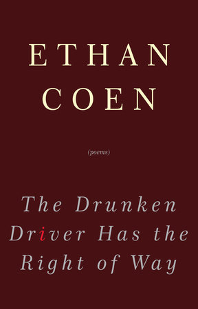 The Drunken Driver Has the Right of Way by Ethan Coen