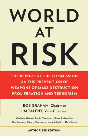 World at Risk by Commission on Prevention/WMDs and Senator Bob Graham