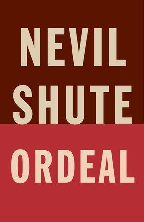 Ordeal by Nevil Shute