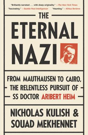 The Eternal Nazi by Nicholas Kulish and Souad Mekhennet
