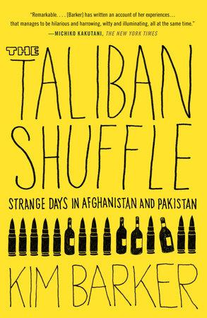 Whiskey Tango Foxtrot (The Taliban Shuffle MTI) by Kim Barker