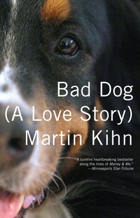 Bad Dog by Martin Kihn