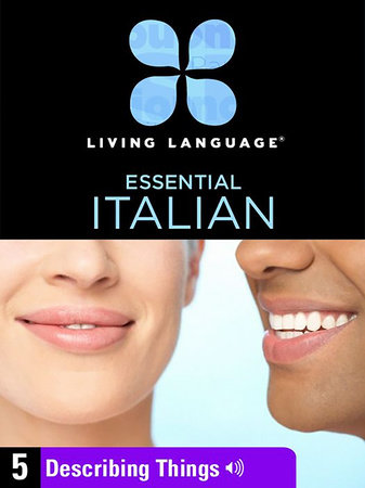 Essential Italian, Lesson 5: Describing Things by Living Language