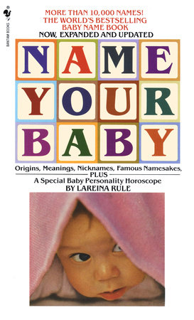Name Your Baby by Lareina Rule