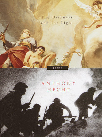 The Darkness and the Light by Anthony Hecht