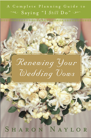 Renewing Your Wedding Vows by Sharon Naylor