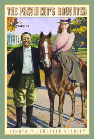 The President's Daughter by Kimberly Brubaker Bradley