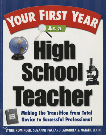 Your First Year As a High School Teacher by Lynne Marie Rominger and Suzanne Packard Laughrea